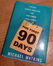 The First 90 Days - Michael Watkins, Harvard Business School Press